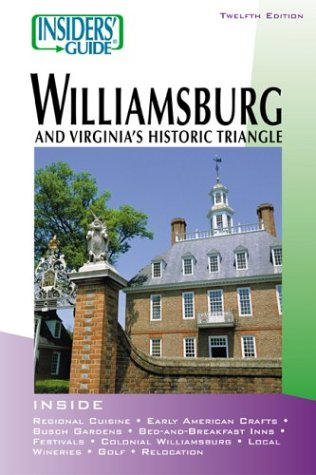 Insiders' Guide to Williamsburg, 12th: and Virginia's: Blackwell, Mary Alice,