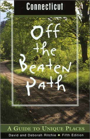 9780762722655: Connecticut Off the Beaten Path, 5th: A Guide to Unique Places (Off the Beaten Path Series)