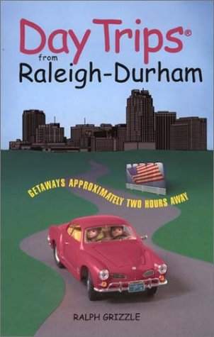 9780762722808: Day Trips from Raleigh-Durham: Getaways Approximately Two Hours Away (Day Trips Series)