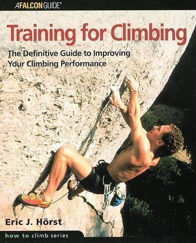 9780762723133: Training for Climbing: The Definitive Guide to Improving Your Climbing Performance