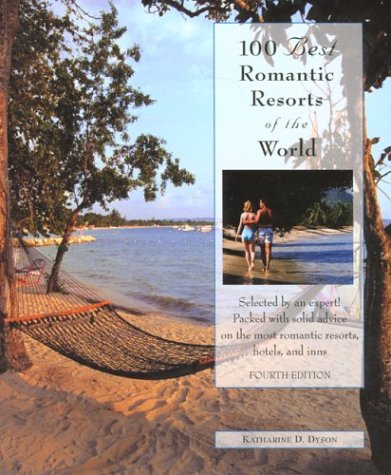 9780762723317: 100 Best Romantic Resorts of the World, 4th (100 Best Series)