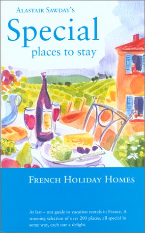 9780762723409: French Holiday Homes (Alastair Sawday's Places to Stay French Self-Catering)