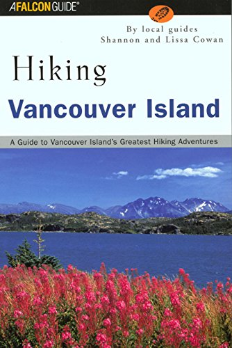 Hiking Vancouver Island: A Guide to Vancouver Island's Greatest Hiking Adventures (Regional ...