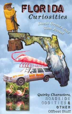 9780762723652: Florida Curiosities: Quirky Characters, Roadside Oddities & Other Offbeat Stuff