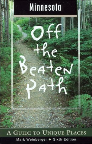 9780762723669: Minnesota Off the Beaten Path, 6th: A Guide to Unique Places (Off the Beaten Path Series)