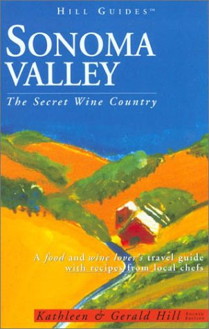 9780762724239: Sonoma Valley, 4th: The Secret Wine Country (Hill Guides Series)