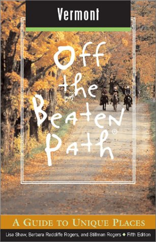 9780762724284: Vermont Off the Beaten Path, 5th: A Guide to Unique Places (Off the Beaten Path Series)