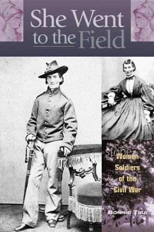 9780762724383: She Went to the Field: Women Soldiers of the Civil War