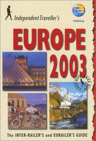 Independent Travellers Europe 2003: The Budget Travel: Thomas Cook Publishing