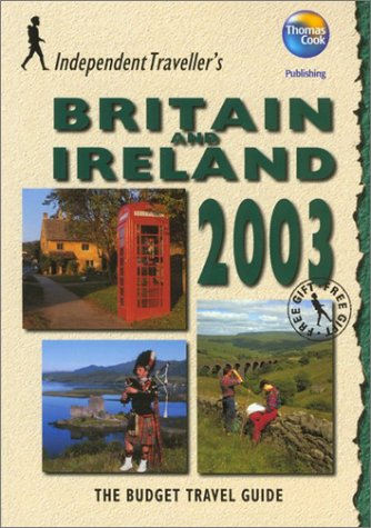 Independent Travellers Britain and Ireland 2003: The: Thomas Cook Publishing