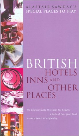 9780762724611: Special Places to Stay British Hotels, Inns, and Other Places, 4th (Alastair Sawday's Special Places to Stay British Hotels & Inns)
