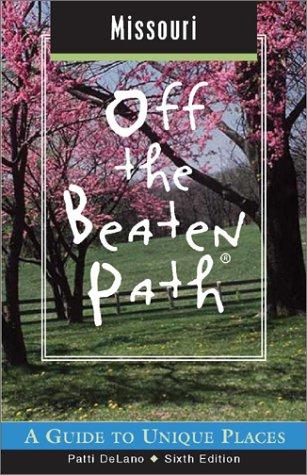 9780762724727: Missouri Off the Beaten Path: A Guide to Unique Places (Off the Beaten Path Missouri)