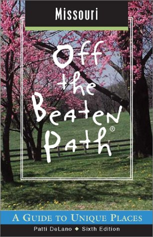 9780762724727: Missouri Off the Beaten Path, 6th: A Guide to Unique Places (Off the Beaten Path Series)