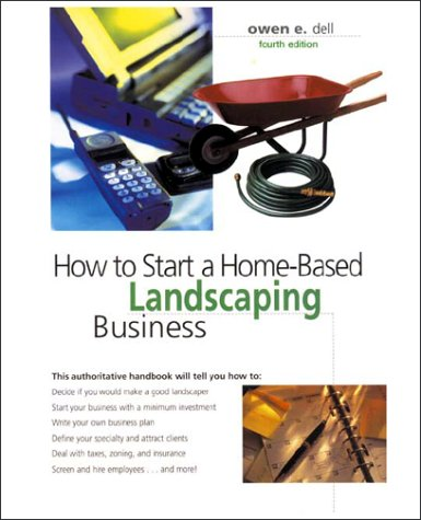 9780762724826: How to Start a Home-Based Landscaping Business, 4th (Home-Based Business Series)
