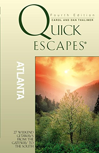 9780762725168: Quick Escapes (R) Atlanta: 27 Weekend Getaways From The Gateway To The South (Quick Escapes Series) [Idioma Inglés]