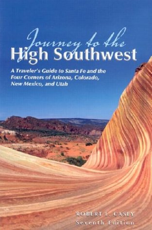 9780762725335: Journey to the High Southwest, 7th: A Traveler's Guide to Santa Fe and the Four Corners of Arizona, Colorado, New Mexico, and Utah