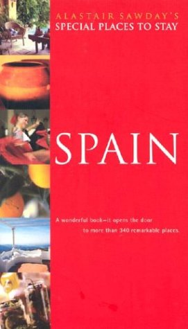 9780762725526: Spain (Alastair Sawday's Special Places to Stay Spain)