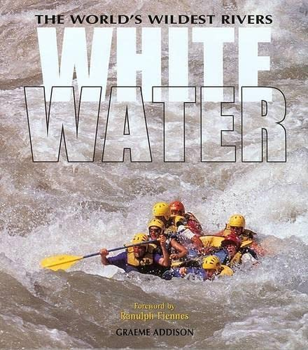 9780762725625: Whitewater: The World's Wildest Rivers