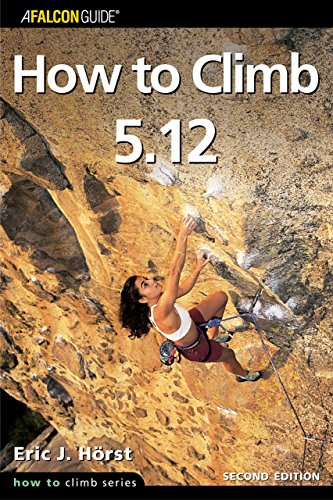 9780762725762: How to Climb 5.12 (Falcon Guides How to Climb)