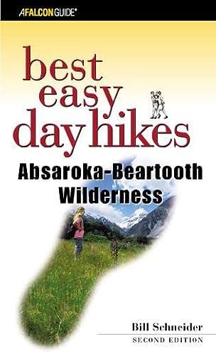 Best Easy Day Hikes Absaroka-Beartooth Wilderness, 2nd (Best Easy Day Hikes Series): Schneider, ...