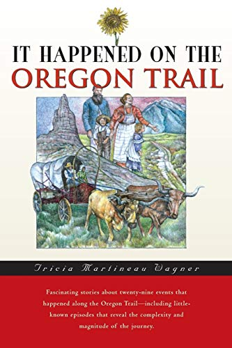 It Happened on the Oregon Trail, First: Tricia Martineau Wagner