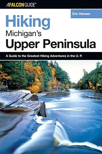 9780762725885: Hiking Michigan's Upper Peninsula (Regional Hiking Series)