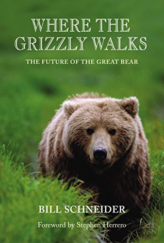 9780762726028: Where the Grizzly Walks: The Future Of The Great Bear