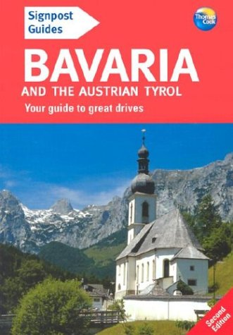 9780762726479: Signpost Guide Bavaria and the Austrian Tyrol, 2nd: Your guide to great drives (Signpost Guides)