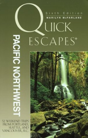 9780762726714: Quick Escapes Pacific Northwest, 6th: 32 Weekend Trips from Portland, Seattle, and Vancouver, B.C. (Quick Escapes Series)