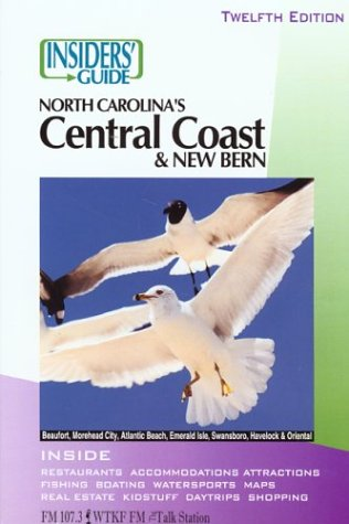 9780762726745: Insiders' Guide to North Carolina's Central Coast and New Bern 12th (Insiders' Guide Series)