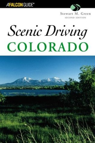 9780762727025: Scenic Driving Colorado, 2nd (Scenic Routes & Byways)