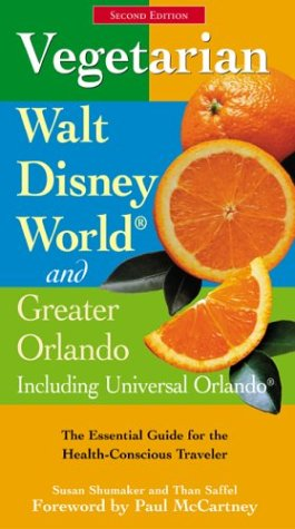 9780762727032: Vegetarian Walt Disney World and Greater Orlando, 2nd: The Essential Guide for the Health-Conscious Traveler (Vegetarian Series)