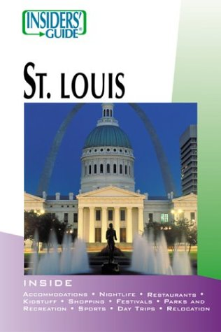 9780762727261: Insiders' Guide to St. Louis (Insiders' Guide Series)