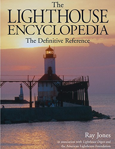 The Lighthouse Encyclopedia: The Definitive Reference (Lighthouses (Globe)): Jones, Ray