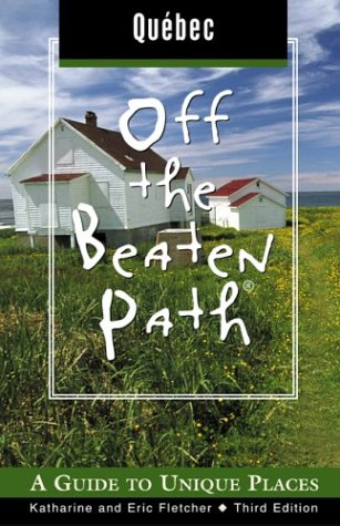 9780762727445: Quebec Off the Beaten Path, 3rd (Off the Beaten Path Series)