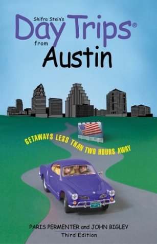 9780762727483: Day Trips from Austin, 3rd: Getaways Less than Two Hours Away (Day Trips Series)