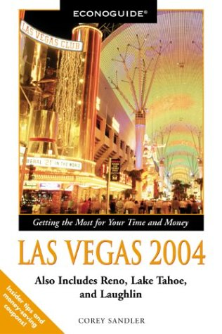Econoguide Las Vegas 2004 : Also Includes Reno, Lake Tahoe, and Laughlin: Corey Sandler