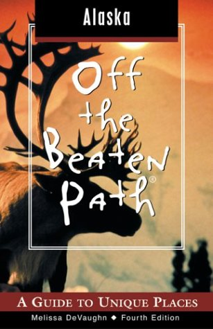 9780762727636: Alaska Off the Beaten Path, 4th: A Guide to Unique Places (Off the Beaten Path Series)