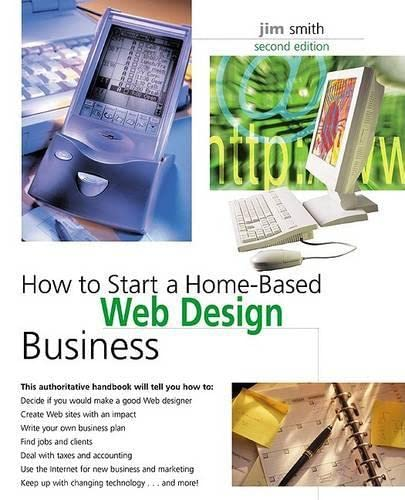 9780762727896: How to Start a Home-Based Web Design Business, 2nd (Home-Based Business Series)