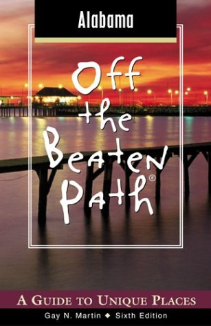 9780762727919: Alabama Off the Beaten Path, 6th: A Guide to Unique Places (Off the Beaten Path Series)