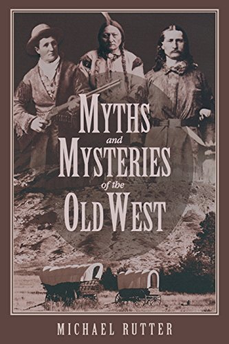 9780762727926: Myths and Mysteries of the Old West