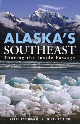 9780762727971: Alaska's Southeast, 9th: Touring the Inside Passage