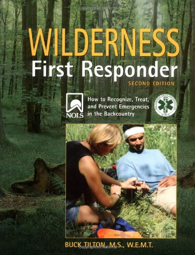 9780762728015: Wilderness First Responder: How to Recognize, Treat, and Prevent Emergencies in the Backcountry