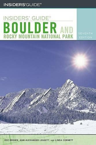 Insiders' Guide to Boulder and Rocky Mountain: Brown, Roz, Leggett,