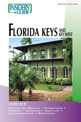 9780762728428: Insiders' Guide® to the Florida Keys and Key West, 8th (Insiders' Guide Series)