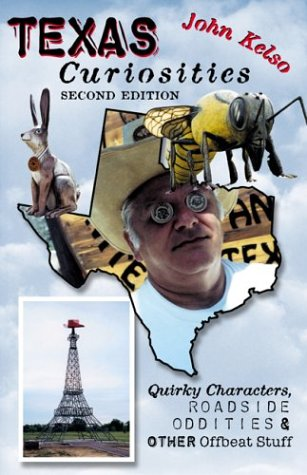 9780762728510: Texas Curiosities: Quirky Characters, Roadside Oddities & Other Offbeat Stuff (Curiosities Series)