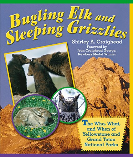 9780762728640: Bugling Elk and Sleeping Grizzlies: The Who, What, And When Of Yellowstone And Grand Teton National Parks