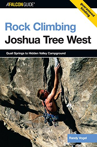 9780762729654: AFalconGuide Rock Climbing Joshua Tree West: Quail Springs To Hidden Valley Campground