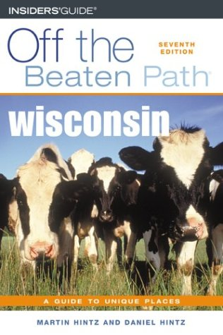 9780762729692: Wisconsin Off the Beaten Path®, 7th (Off the Beaten Path Series)