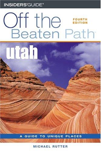 9780762730056: Utah Off the Beaten Path, 4th (Off the Beaten Path Series)
